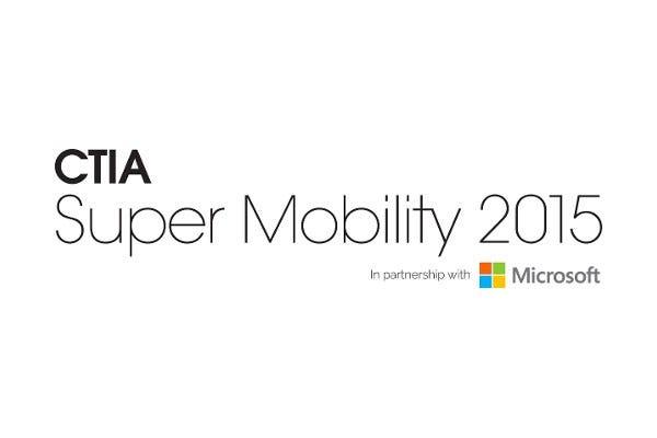 Super Mobility 2015 CTIA Show - Booth #1622